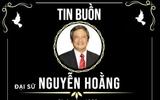 Vĩnh biệt Đại sứ Nguyễn Hoằng - 40 năm vì sự nghiệp ngoại giao Việt Nam
